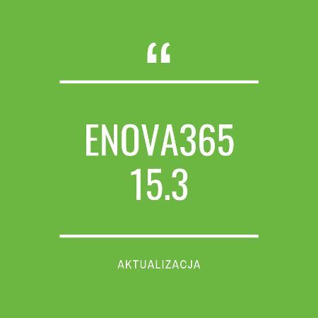 Zdjęcie dla posta enova365 15.3 - nowa wersja oprogramowania